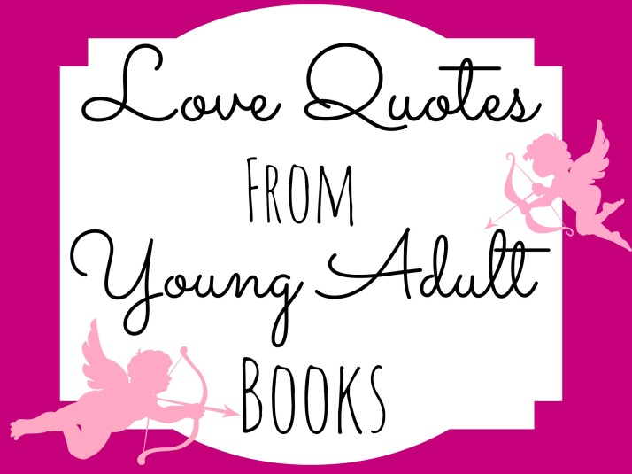 Love-Quotes-From-Young-Adult-Books-ReadBreatheRelax.com_